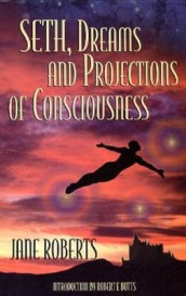 Seth, Dreams and Projections of Consciousness av Jane Roberts (Heftet)
