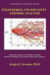 Engineering Uncertainty and Risk Analysis, Second Edition. A Balanced Approach to Probability, Statistics, Stochastic Modeling, and Stochastic Differential Equations. av Sergio E. Serrano (Heftet)