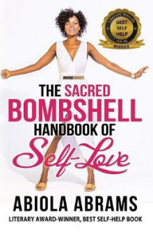 The Sacred Bombshell Handbook of Self-Love av Abiola Abrams (Heftet)