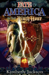 The Fate of America in the Ninth Hour av Kimberly Jackson (Heftet)