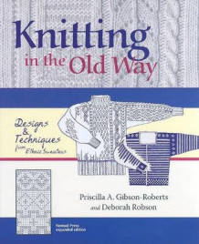 Knitting in the Old Way av Priscilla A. Gibson-Roberts (Innbundet)