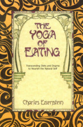 The Yoga of Eating av Charles Eisenstein (Heftet)