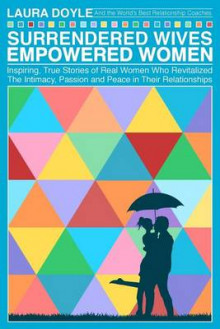 Surrendered Wives Empowered Women av Laura Doyle (Heftet)