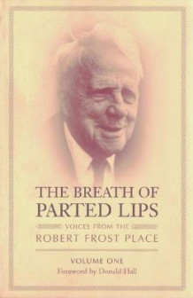 The Breath of Parted Lips - Voices from The Robert Frost Place, Vol. I av Sydney Lea (Heftet)