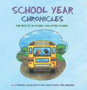 School Year Chronicles: The Best of In-School and After -School av Dania Lebovics (Innbundet)
