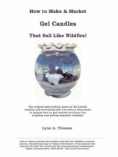 How to Make and Market Gel Candles That Sell Like Wildfire! - Fourth Edition av Lynn A Thomas (Heftet)