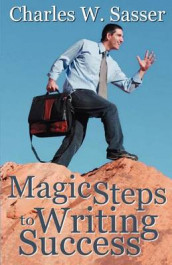 Magic Steps to Writing Success av Charles W Sasser (Heftet)