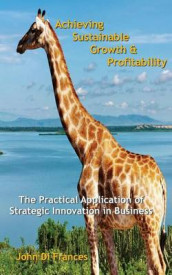 Achieving Sustainable Growth & Profitability av John Di Frances (Heftet)