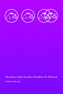 The Story That Teaches You How to Write It av William Gillespie (Heftet)