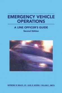 Emergency Vehicle Operations av Raymond W. Beach, Earl R. Morris og William C. Smith (Heftet)