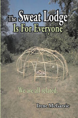 Omslag - The Sweat Lodge Is for Everyone