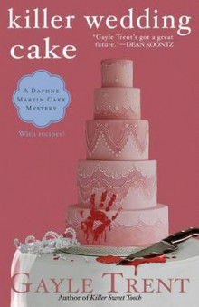 Killer Wedding Cake av Gayle Trent (Heftet)
