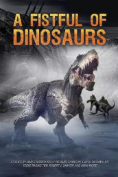 A Fistful of Dinosaurs av James Patrick Kelly og Robert J Sawyer (Heftet)