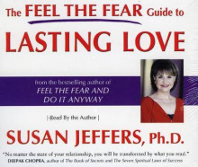 The Feel the Fear Guide to Lasting Love av Susan Jeffers (Lydbok-CD)