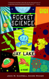 Rocket Science av Jay Lake (Heftet)