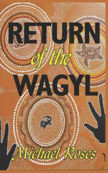 Return of the Wagyl av Michael John Lowry og Michael Roses (Heftet)