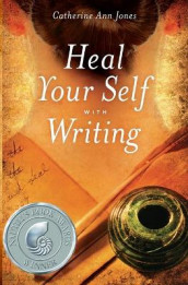 Heal Your Self with Writing av Catherine Ann Jones (Heftet)