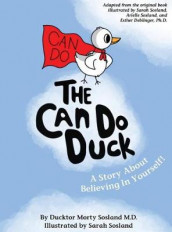 The Can Do Duck (New Edition) av Esther Deblinger og Ducktor Morty Sosland (Innbundet)