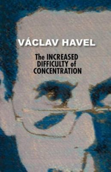 The Increased Difficulty of Concentration (Havel Collection) av Vaclav Havel og Vaaclav Havel (Heftet)
