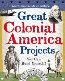 Great Colonial America Projects av Kris Bordessa (Heftet)