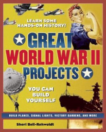 GREAT WORLD WAR II PROJECTS av Sheri Bell-Rehwoldt (Heftet)