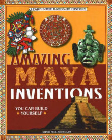 Amazing Maya Inventions You Can Build Yourself av Sheri Bell-Rehwoldt (Heftet)