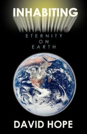 Inhabiting Eternity on Earth av David Hope (Heftet)