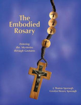 Omslag - The Embodied Rosary, Entering the Mysteries Through Gestures