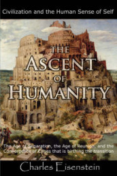 The Ascent of Humanity av Charles Eisenstein (Heftet)