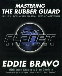 Mastering the Rubber Guard av Eddie Bravo (Heftet)