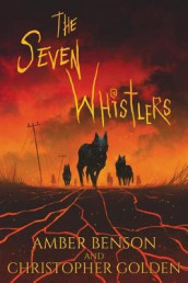 The Seven Whistlers av Amber Benson og Christopher Golden (Heftet)