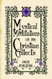 Mystical Meditations on the Christian Collects av Dion Fortune (Heftet)