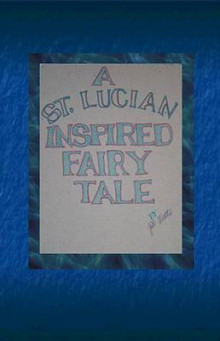 A St. Lucian Inspired Fairy Tale av Associate Professor of History Jill Watts (Heftet)