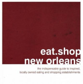 Eat.Shop.New Orleans av Bonnie Markel og David Mead (Heftet)