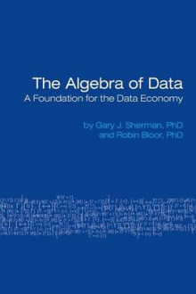 The Algebra of Data av Gary Sherman og Robin Bloor (Heftet)