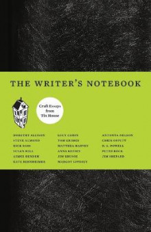 The Writer's Notebook av Dorothy Allison, Anna Keesey, Jim Shepard, Aimee Bender, Kate Bernheimer, Susan Bell, Denis Johnson, Matthea Harvey, Nick Flynn og D. A. Powell (Heftet)