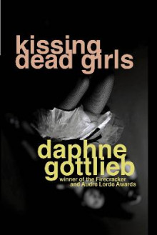 Kissing Dead Girls av Daphne Gottlieb (Heftet)