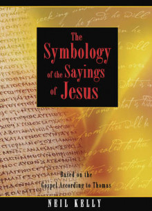 Symbology of the Sayings of Jesus av Neil Kelly (Heftet)