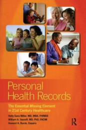 Personal Health Records av Howard Burde, Holly Miller og William A. Yasnoff (Heftet)