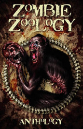 Zombie Zoology av Tim Curran, Anthony Giangregorio og Ryan C Thomas (Heftet)