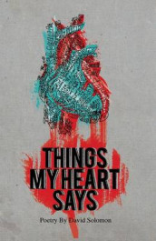 Things My Heart Says av David Solomon (Heftet)