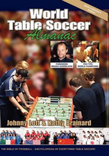 World Table Soccer Almanac av Johnny Lott og Kathy Brainard (Innbundet)