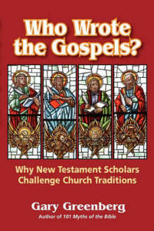 Who Wrote the Gospels? Why New Testament Scholars Challenge Church Traditions av Gary Greenberg (Heftet)