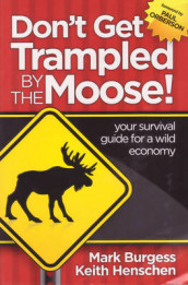 Don't Get Trampled by the Moose! av Mark Burgess og Keith Henschen (Heftet)