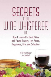 Secrets of the Wine Whisperer av Jerry Greenfield (Heftet)