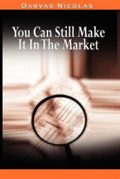 You Can Still Make It In The Market by Nicolas Darvas (the Author of How I Made $2,000,000 In The Stock Market) av Nicolas Darvas (Heftet)