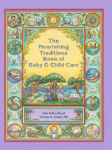 Omslag - The Nourishing Traditions Book of Baby & Child Care