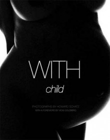 With Child av Howard Schatz og Vicki Goldberg (Innbundet)
