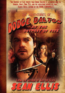 The Adventures of Dodge Dalton at the Outpost of Fate av Sean Ellis (Innbundet)