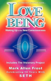 Love Being - Waking Up in the New Consciousness av Mark Allen Frost (Heftet)